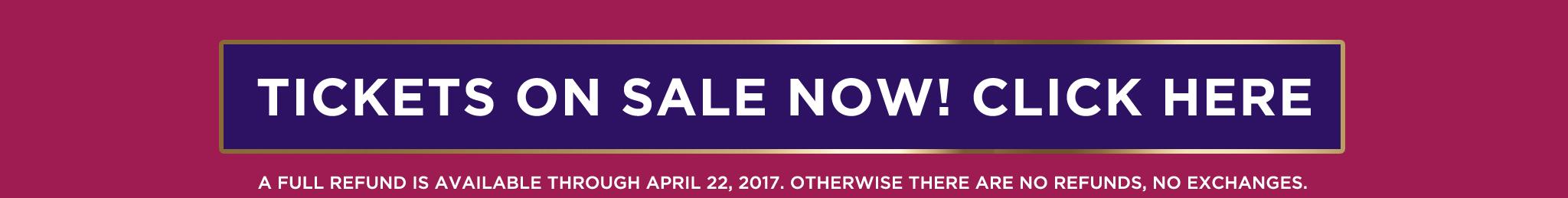 Tickets on Sale January 15, 2017